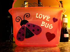 "Valentine's Day ""Love Bug"" Bucket"