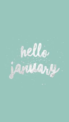 #hellojanuary #quote #months #wallpaper