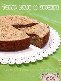 Torta dolce di zucchine - ricetta | cucina preDiletta