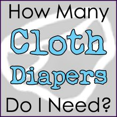 How Many #ClothDiapers Do I Need