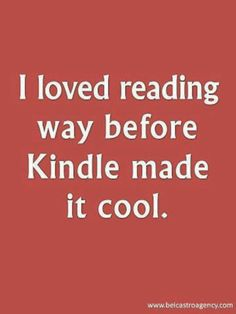 But I do use Kindle too for some books that don't exist in my language