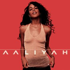 Listen to this. Aaliyah.