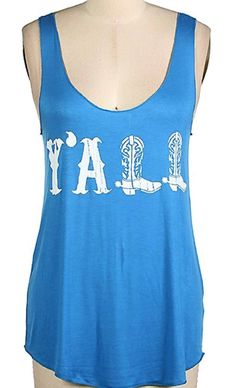 I am just in love with this Blue Y'ALL tank top with white writing! LIMITED SUPPLY  96% RAYON, 4% SPANDEX USA