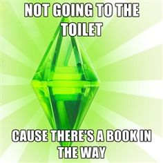 Sims - NOT GOING TO THE TOILET CAUSE THERE'S A BOOK IN THE WAY