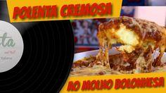 POLENTA AO MOLHO BOLONHESA - PASTA AND ROLL