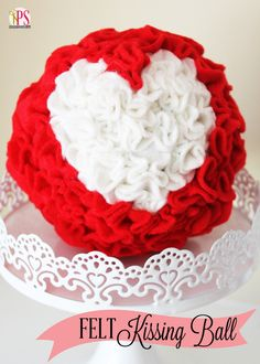 DIY: Ruffled Felt Heart Kissing Ball Craft...Must make this, so easy with great results!