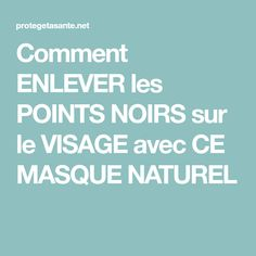 Comment ENLEVER les POINTS NOIRS sur le VISAGE avec CE MASQUE NATUREL Aloe Vera, Beauty, Dyi, Homemade Mask, Natural Beauty Tips, Cosmetology