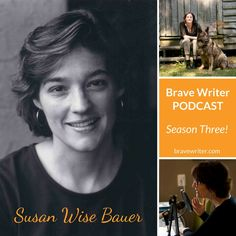 Brave Writer Podcast: Season 3 is here with Susan Wise Bauer!