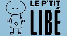 Le P'tit Libé, c'est tous les mois un sujet interactif pour expliquer l'actualité aux enfants.