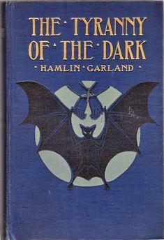The Tyrany of the Dark...H.Garland 1905