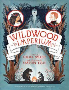 *El final de la historia: Portada revelada: Wildwood Imperium (Wildwood Chronicles #3) de Colin Meloy