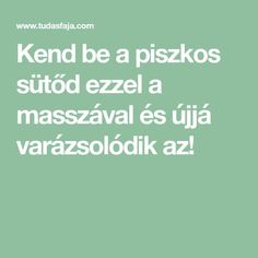Kend be a piszkos sütőd ezzel a masszával és újjá varázsolódik az! Food And Drink, Cleaning, Math, Style, Tips, Creative, Math Resources, Early Math, Mathematics