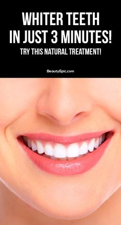 Whiter Teeth in Just 3 Minutes! Try This Natural Treatment!