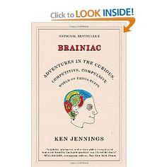 Brainiac: Adventures in the Curious, Competitive, Compulsive World of Trivia Buffs: Ken Jennings: 9780812974997: Amazon.com: Books