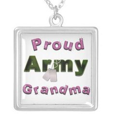 Proud Army Grandma Necklace http://www.zazzle.com/proud_army_grandma_necklace-177259938368289543?rf=238756979555966366&tc=PtMPrssFmsGftHer  ~  Are you the proud grandma to someone in the Army? Then show off that pride!