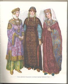 "Kievan noble ladies (12th-13th century), The first lady is wearing her venets crown over her ubrus. The second lady is wearing a shuba over her rubakha, with long kolty hanging form her fur lined cap. The third lady is wearing a brocade and embroidered letnik with deep winged sleeves; her kokoshnik is a jeweled and embroidered cloth of gold on a leather base. Women didn't wear earring but the ornate ""temple ornaments"" from their hats and circlets. Note the ornately embroidered shoes."