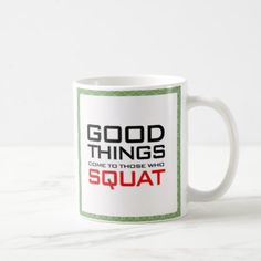 Good Things Come To Those Who Squat Coffee Mug - diy cyo customize create your own personalize