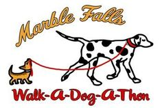 1st Ever Marble Falls Walk-A-Dog-A-Thon Marble Falls, TX #Kids #Events