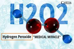 "Hydrogen Peroxide — ""Medical Miracle"". ONLY consume 35% food grade Hydrogen Peroxide and dilute it to 3% yourself. Buy at health food store only."