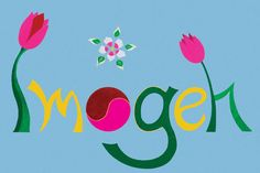 Imogen  (Celtic, image of her mother, blameless, innocent)   /// Top Australian Baby Names http://www.essentialbaby.com.au/pregnancy/baby-names/australias-top-100-baby-names-of-2012-20130416-2hx91.html /// Photo: victoriaspaintings.com