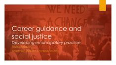 Career guidance and social justice: Developing emancipatory practice – Presentation in Ottawa – Adventures in Career Development Career Development, Career Advice, Ottawa, Social Justice, Presentation, How To Plan, Career Counseling
