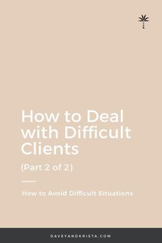 How to Deal with Difficult Clients Business Advice, Business Entrepreneur, Online Business, Business Education, Business Quotes, How To Get Clients, Learn To Dance, Blogging For Beginners, Photography Business