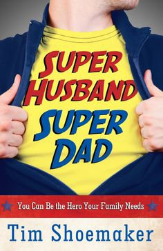 Super Husband, Super Dad - Kindle edition by Tim Shoemaker. Religion & Spirituality Kindle eBooks @ Amazon.com.