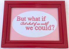 """The Lover's Roadmap --- Framed Quote 5"""" x 7"""" --- """"But what if we could?"""""""