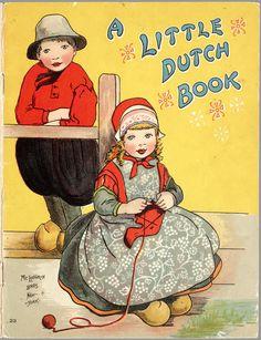 """""""A Little Dutch Book"""" Auteur:  onbekend - tekenaar: onbekend (Author & artist unknown) ~ Verb-jaar (Year made): 1900 ~ Periode: 17e eeuw (Period: 17th-C.)"""