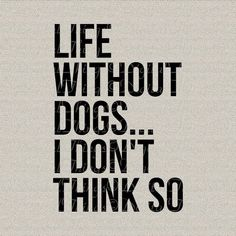 Hey, I found this really awesome Etsy listing at https://www.etsy.com/listing/161793759/life-without-dogs-dog-art-typography