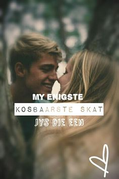 Afrikaanse Quotes, Love Words, Dating, My Love, Movie Posters, Words Of Love, Quotes, Film Poster, Popcorn Posters