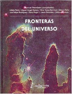 Fronteras Del Universo - Manuel  Peimbert (Compilador)
