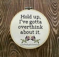 Hold Up I Gotta Overthink About It Cross Stitch Pattern Funny Cross Stitching, Cross Stitch Embroidery, Embroidery Patterns, Hand Embroidery, Cross Stitch Designs, Cross Stitch Patterns, Snitches Get Stitches, Cross Stitch Quotes, Stitch Witchery