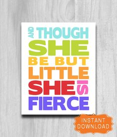 And Though She Be Little She Is Fierce.Great nursery art, childrens bedroom decor or home decor. Diy Room Decor For Girls, Childrens Bedroom Decor, Kids Bedroom, My New Room, My Room, Rainbow Bedroom, Tent Cards, Typography Quotes, Little Girl Rooms