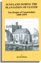 Scotland During the Plantation of Ulster: The People of Lanarkshire, 1600-1699 ~ My Miller Roots.