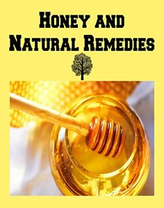 Home remedies using honey - cold, cough, burns, ulcers, weight loss