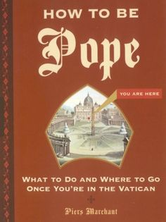 Wow, talk about a niche audience! Then again, if you ever do become Pope, I suppose it would be helpful to have a manual.