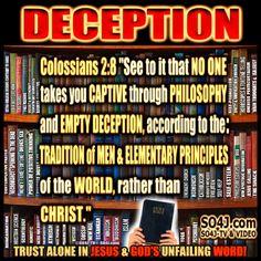 Deception (Colossians 2:8) - Beware of False Teachers & False Prophets & False Teachings & Cults -