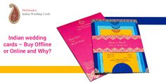 Indian Wedding cards - Online v/s Offline?
