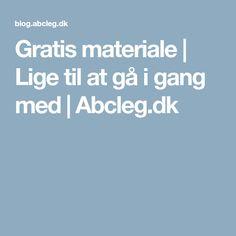 Gratis materiale | Lige til at gå i gang med | Abcleg.dk Kids And Parenting, Kids Playing, Teaching, Education, School, Tips, Denmark, Inspiration, Ideas