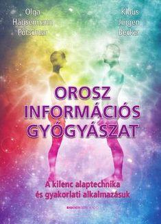 "Cover of ""Olga Häusermann Potschtar – Klaus Jürgen Becker: Orosz információs gyógyászat"" Smoothie Fruit, Spiritual Awakening Quotes, Health 2020, Author, Reading, Books, How To Make, Movie Posters, Life"