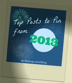 These 2013 Top Posts include writing tips, journal prompts, essay topics, & help for reluctant writers