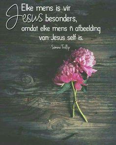Elke mens is 'n afbeelding van Jesus...iemand besonders... #Afrikaans  (Simone Trollip)