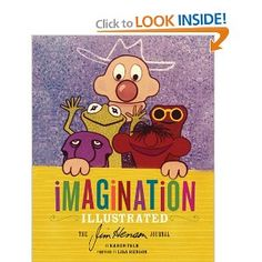 Imagination Illustrated: The Jim Henson Journal: Karen Falk, Lisa Henson: 9781452105826: Amazon.com: Books