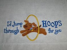 I'd jump through hoops for you