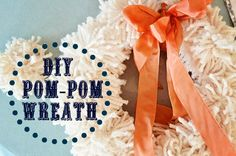 Easy to follow, step by step instructions for a beautiful DIY pom-pom wreath!
