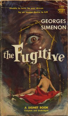 The Fugitive by Georges Simenon. Unable to love, he was driven by an insane desire to kill. 1958