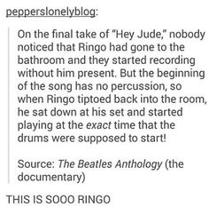 I gotta say Ringo is a much better musician than most people will give him credit for. Also, I was literally just listening to Hey Jude.