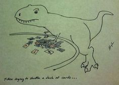 T Rex trying to shuffle a deck of cards Funny Art, Funny Memes, Jokes, Hilarious, T Rex Cartoon, Dino Drawing, T Rex Humor, Dinosaur Funny, Deck Of Cards