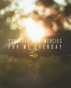 New mercies everyday!